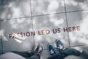Passion led us here written on the pavement